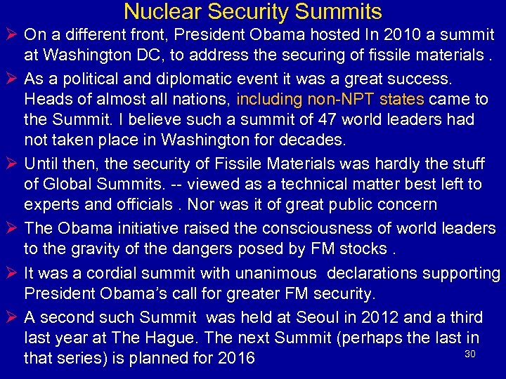 Nuclear Security Summits Ø On a different front, President Obama hosted In 2010 a