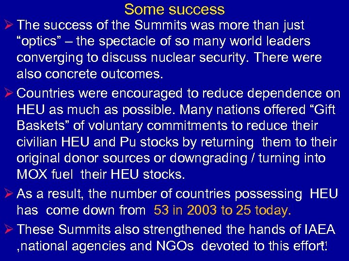 "Some success Ø The success of the Summits was more than just ""optics"" –"