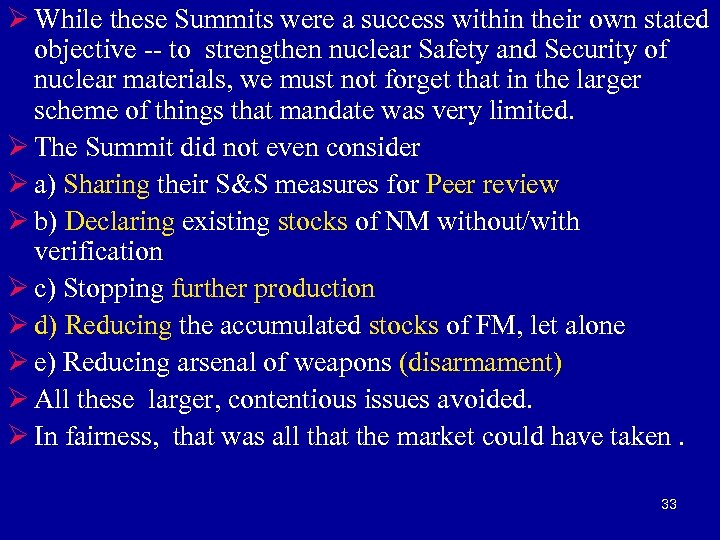 Ø While these Summits were a success within their own stated objective -- to