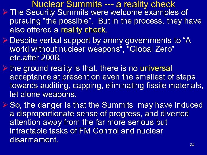 Nuclear Summits --- a reality check Ø The Security Summits were welcome examples of