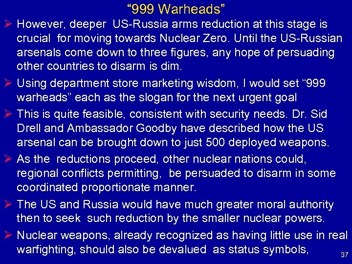 """ 999 Warheads"" Ø However, deeper US-Russia arms reduction at this stage is crucial"