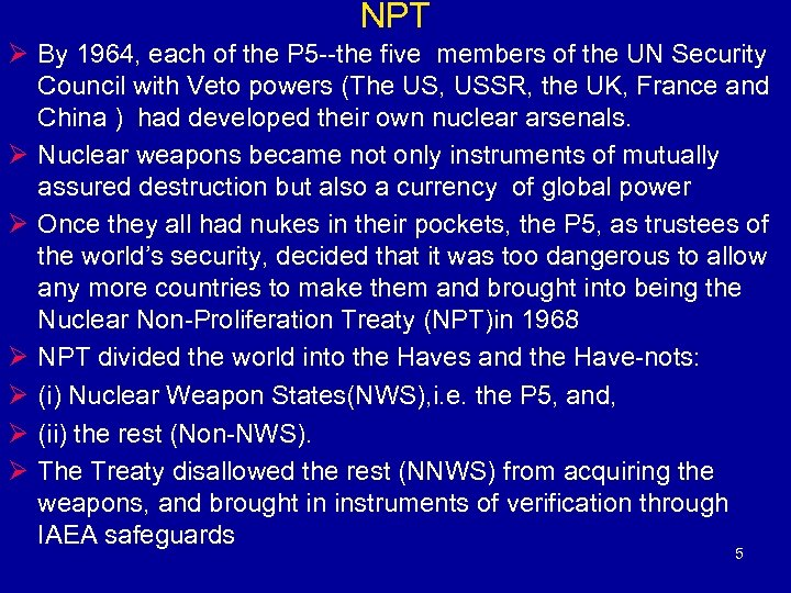 NPT Ø By 1964, each of the P 5 --the five members of the