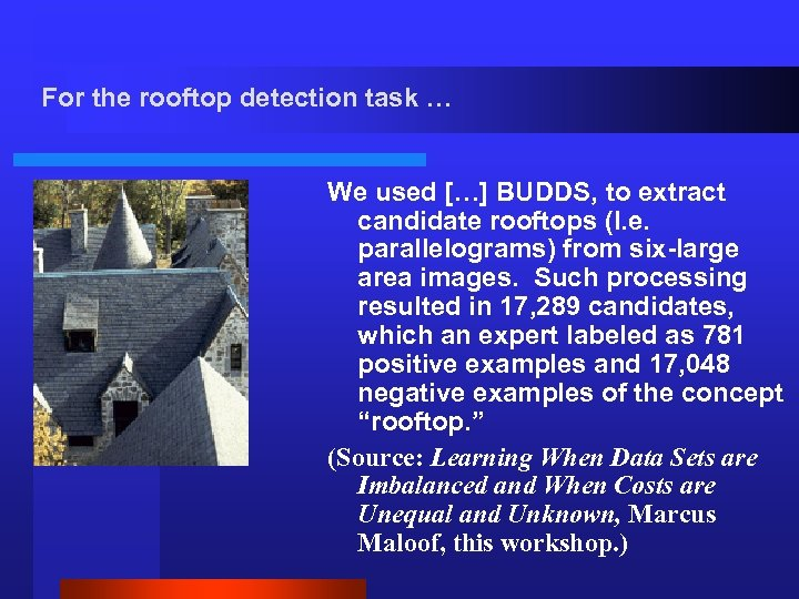 For the rooftop detection task … We used […] BUDDS, to extract candidate rooftops