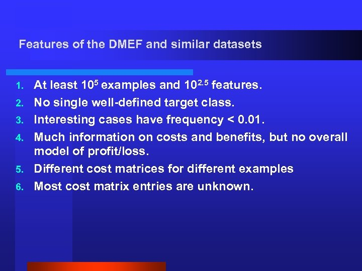 Features of the DMEF and similar datasets 1. 2. 3. 4. 5. 6. At