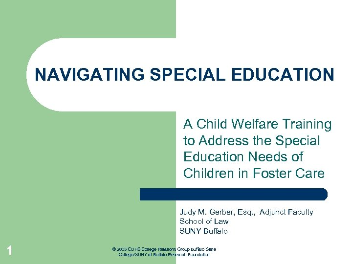 NAVIGATING SPECIAL EDUCATION A Child Welfare Training to Address the Special Education Needs of