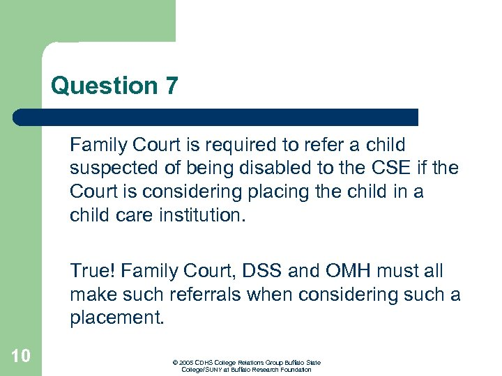Question 7 Family Court is required to refer a child suspected of being disabled