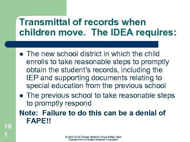 Transmittal of records when children move. The IDEA requires: The new school district in