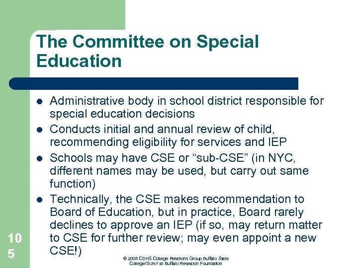 The Committee on Special Education l l 10 5 Administrative body in school district