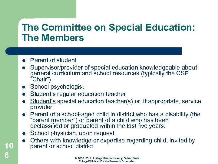 The Committee on Special Education: The Members l l l l 10 6 l