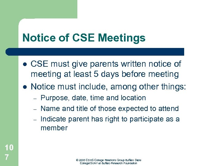 Notice of CSE Meetings l l CSE must give parents written notice of meeting