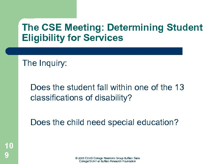 The CSE Meeting: Determining Student Eligibility for Services The Inquiry: Does the student fall