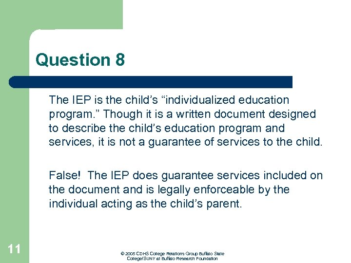 """Question 8 The IEP is the child's """"individualized education program. """" Though it is"""