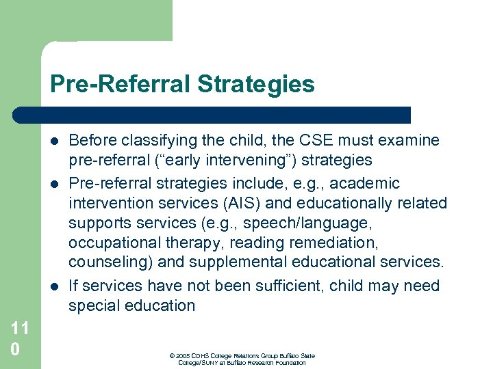 Pre-Referral Strategies l l l 11 0 Before classifying the child, the CSE must