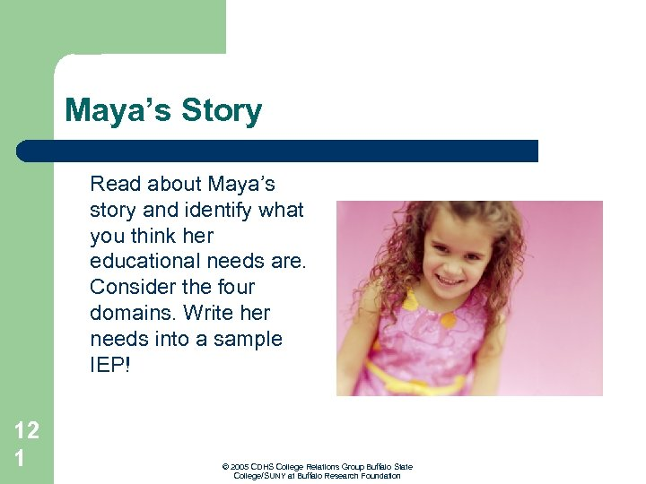 Maya's Story Read about Maya's story and identify what you think her educational needs