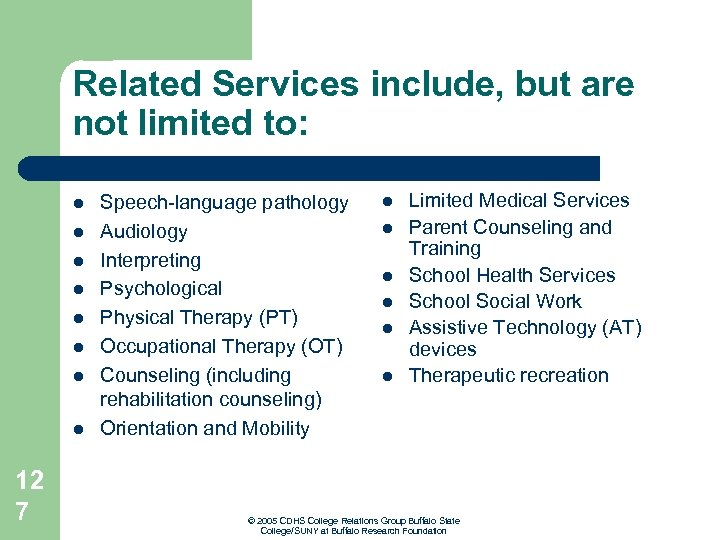 Related Services include, but are not limited to: l l l l 12 7