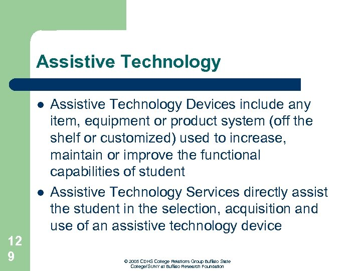 Assistive Technology l l 12 9 Assistive Technology Devices include any item, equipment or