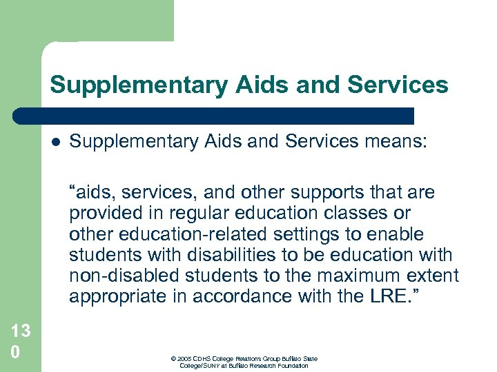 """Supplementary Aids and Services l Supplementary Aids and Services means: """"aids, services, and other"""