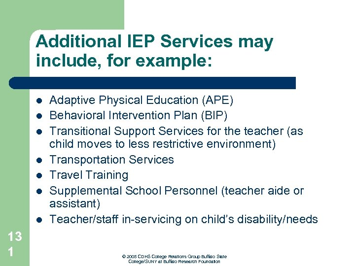 Additional IEP Services may include, for example: l l l l 13 1 Adaptive