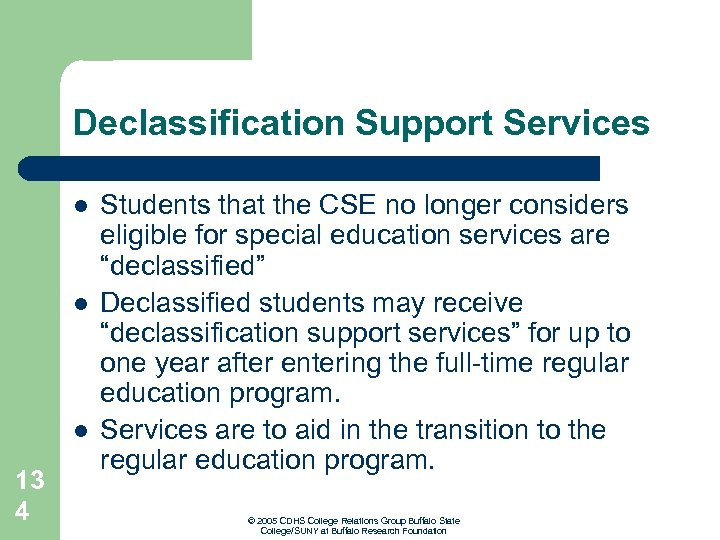 Declassification Support Services l l l 13 4 Students that the CSE no longer