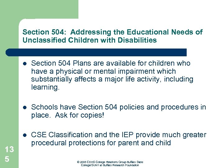 Section 504: Addressing the Educational Needs of Unclassified Children with Disabilities l l Schools