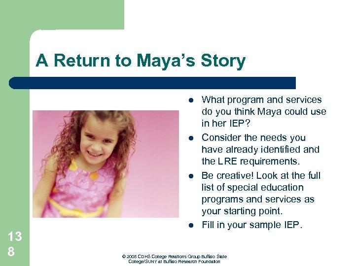 A Return to Maya's Story l l l 13 8 l What program and
