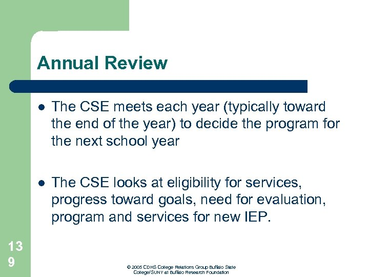 Annual Review l l 13 9 The CSE meets each year (typically toward the