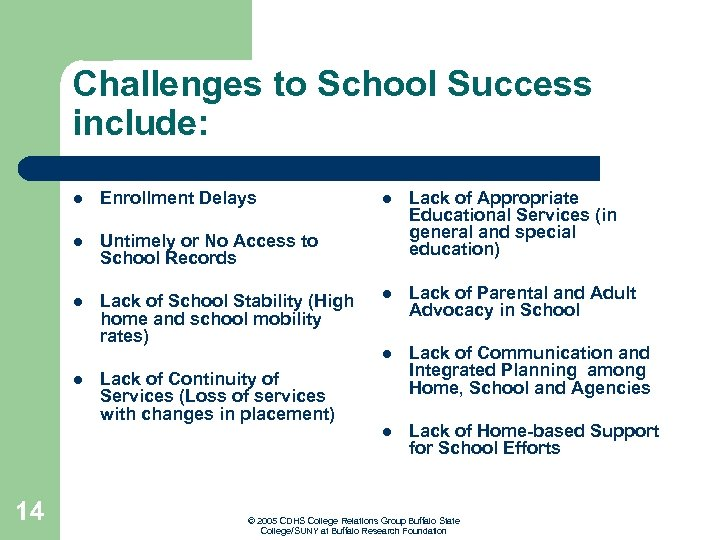 Challenges to School Success include: l Enrollment Delays l Untimely or No Access to