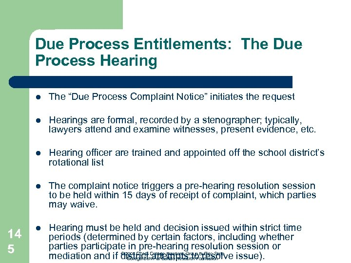 Due Process Entitlements: The Due Process Hearing l l Hearings are formal, recorded by