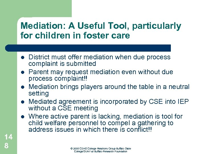 Mediation: A Useful Tool, particularly for children in foster care l l l 14