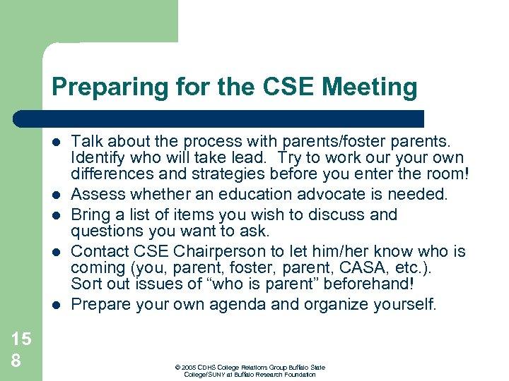 Preparing for the CSE Meeting l l l 15 8 Talk about the process