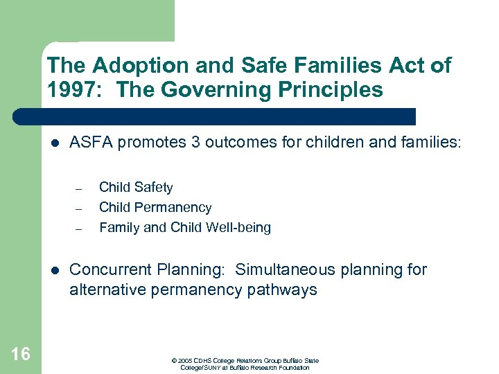 The Adoption and Safe Families Act of 1997: The Governing Principles l ASFA promotes