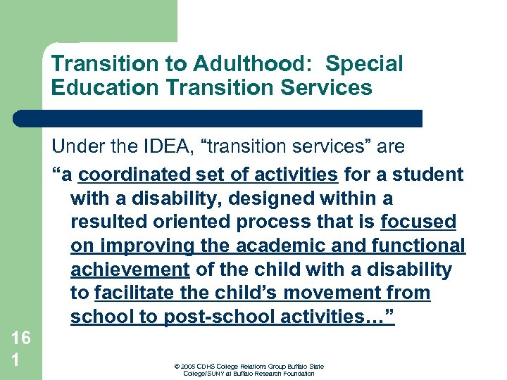 """Transition to Adulthood: Special Education Transition Services Under the IDEA, """"transition services"""" are """"a"""