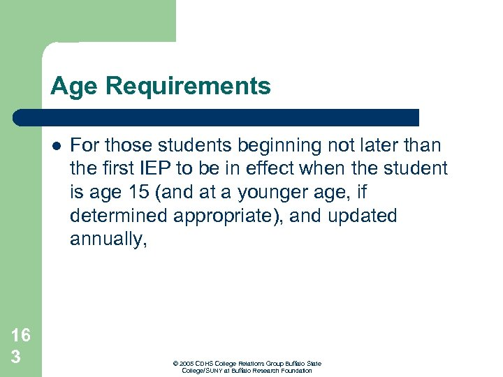 Age Requirements l 16 3 For those students beginning not later than the first