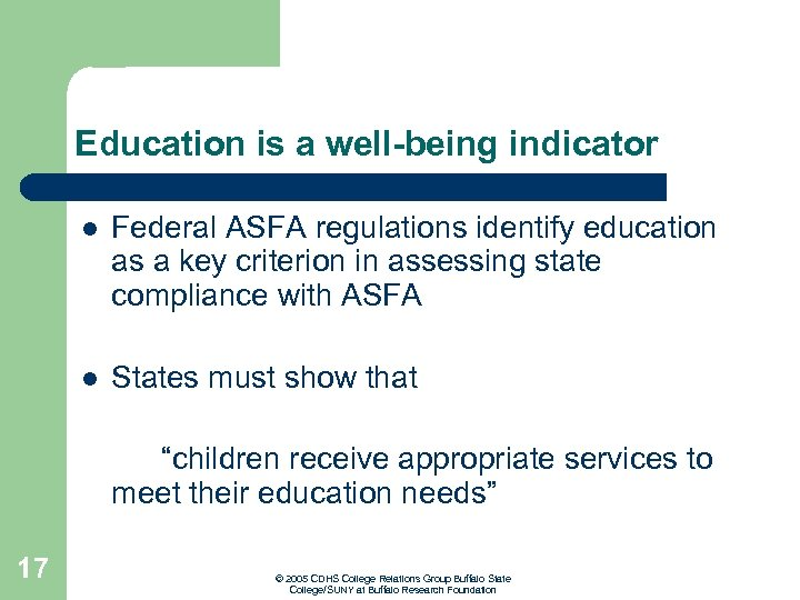 Education is a well-being indicator l Federal ASFA regulations identify education as a key