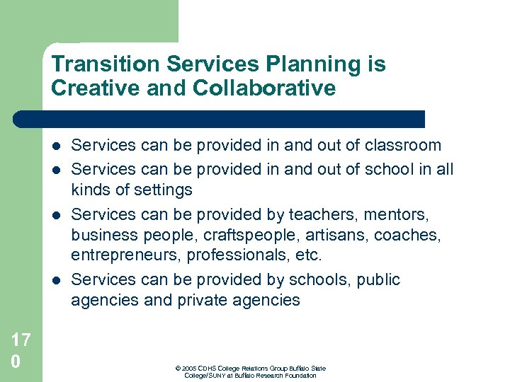 Transition Services Planning is Creative and Collaborative l l 17 0 Services can be