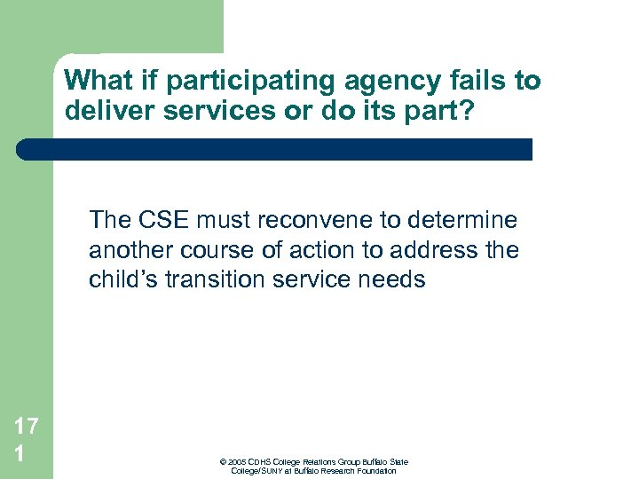 What if participating agency fails to deliver services or do its part? The CSE