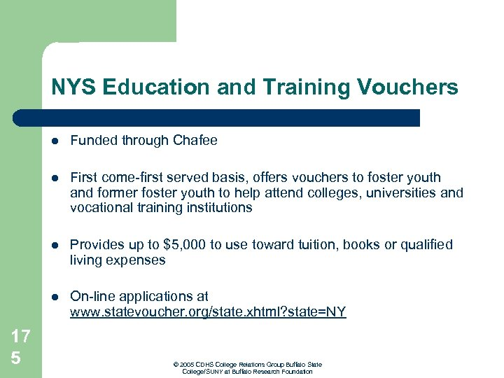 NYS Education and Training Vouchers l l First come-first served basis, offers vouchers to
