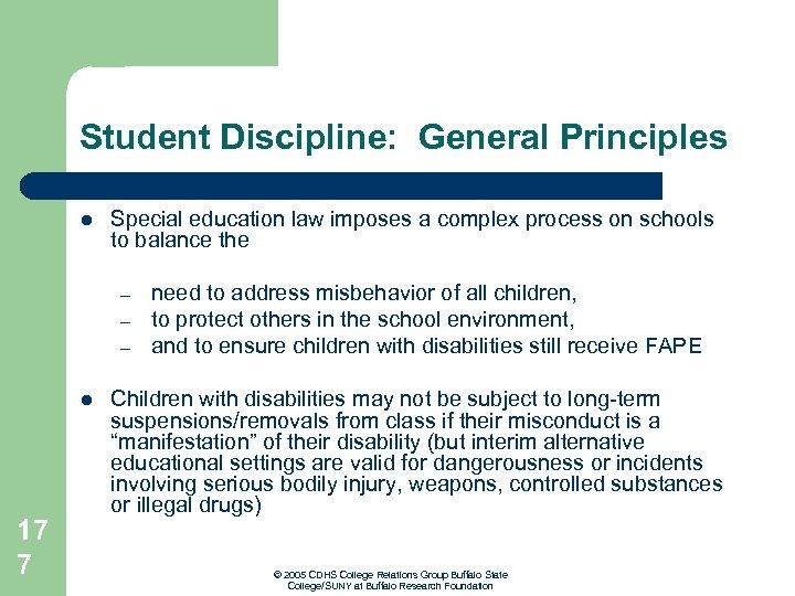 Student Discipline: General Principles l Special education law imposes a complex process on schools