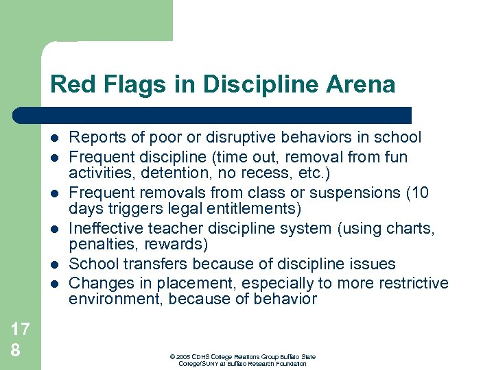 Red Flags in Discipline Arena l l l 17 8 Reports of poor or