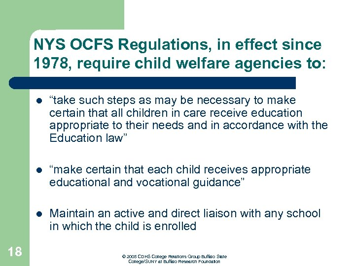 NYS OCFS Regulations, in effect since 1978, require child welfare agencies to: l l