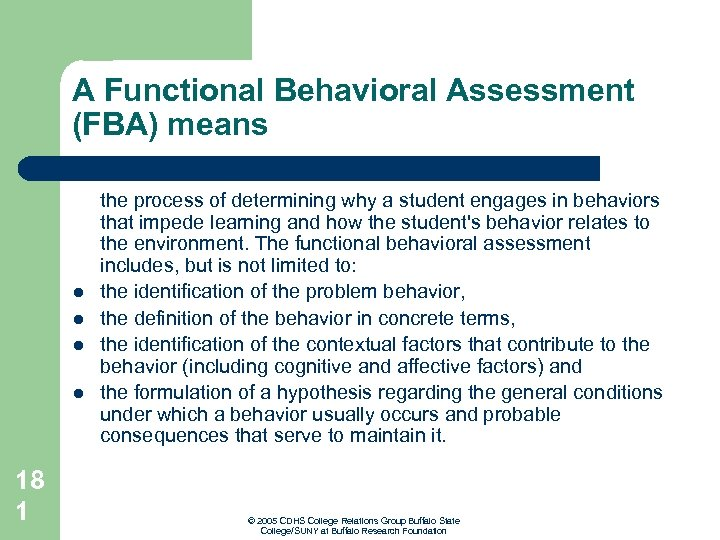 A Functional Behavioral Assessment (FBA) means l l 18 1 the process of determining