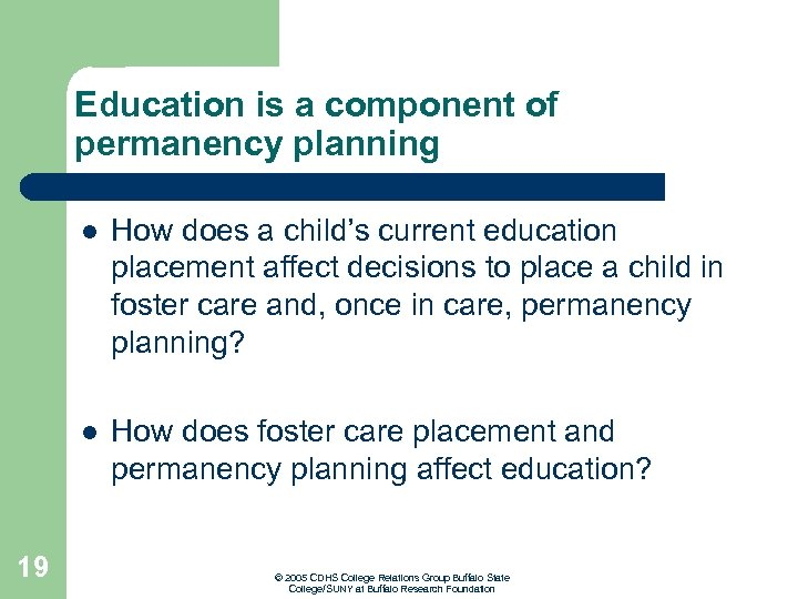 Education is a component of permanency planning l l 19 How does a child's