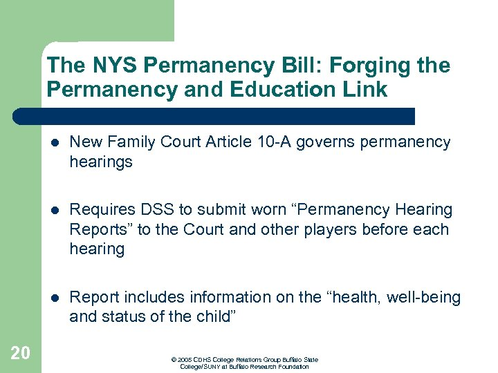 The NYS Permanency Bill: Forging the Permanency and Education Link l l Requires DSS