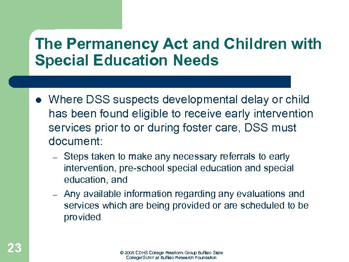 The Permanency Act and Children with Special Education Needs l Where DSS suspects developmental