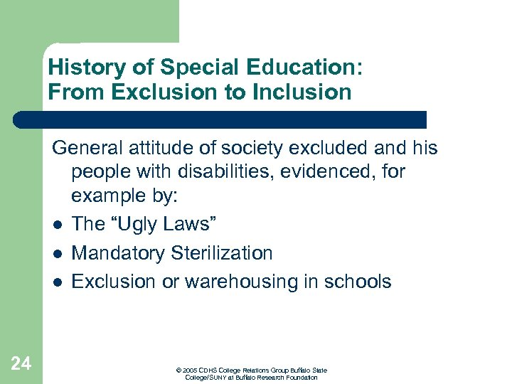 History of Special Education: From Exclusion to Inclusion General attitude of society excluded and