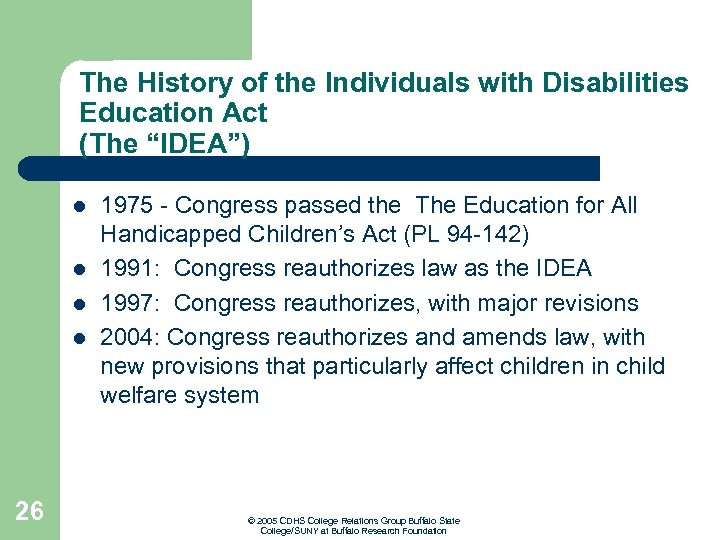 """The History of the Individuals with Disabilities Education Act (The """"IDEA"""") l l 26"""