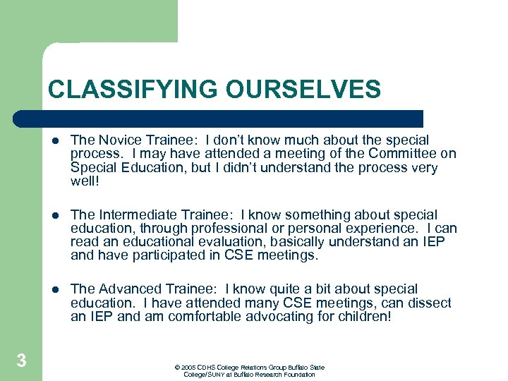 CLASSIFYING OURSELVES l l The Intermediate Trainee: I know something about special education, through