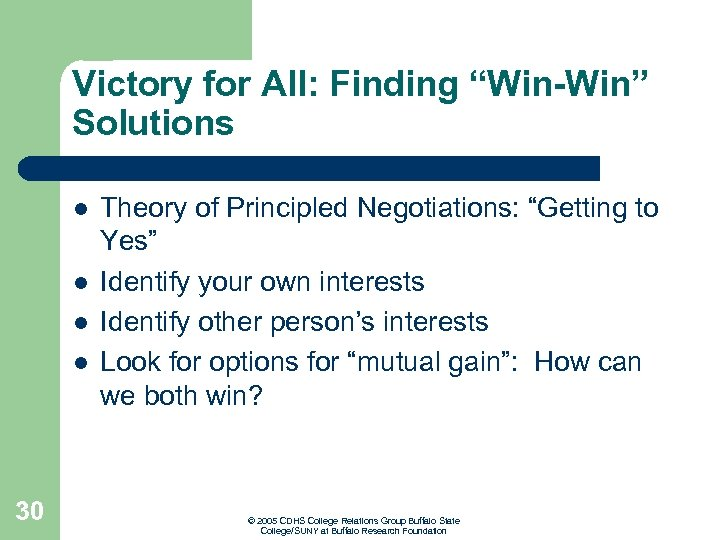 """Victory for All: Finding """"Win-Win"""" Solutions l l 30 Theory of Principled Negotiations: """"Getting"""