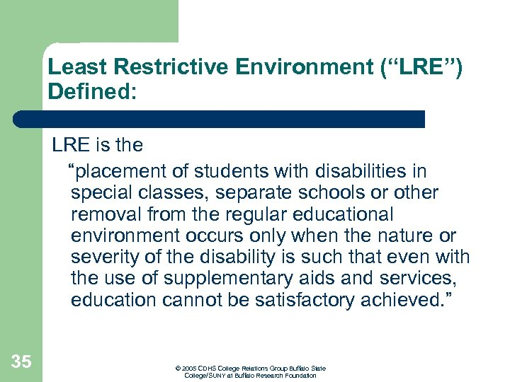 """Least Restrictive Environment (""""LRE"""") Defined: LRE is the """"placement of students with disabilities in"""