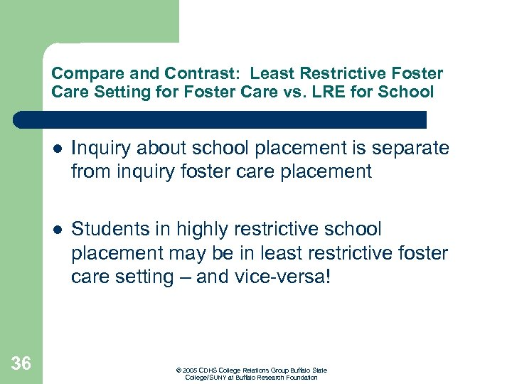 Compare and Contrast: Least Restrictive Foster Care Setting for Foster Care vs. LRE for